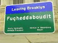 Leaving Brooklyn Fugheddaboudit Sign